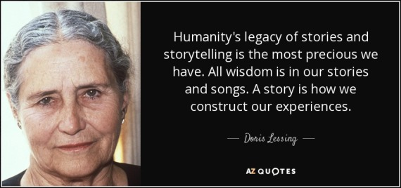 quote-humanity-s-legacy-of-stories-and-storytelling-is-the-most-precious-we-have-all-wisdom-doris-lessing-107-13-99